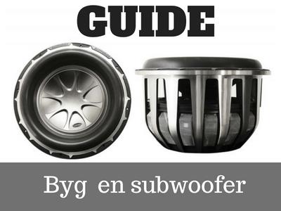 Subwoofer, guide byg en subwoofer